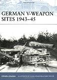 German V-Weapon Sites 1943-45, Steven J. Zaloga, 1846032474
