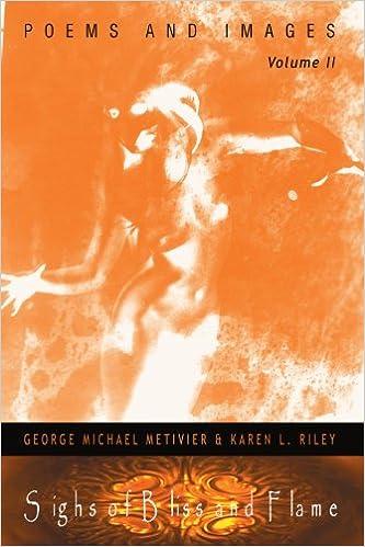 Libros Para Descargar En Sighs Of Bliss And Flame: Poems And Images, Volume Ii: V. Ii Epub Sin Registro