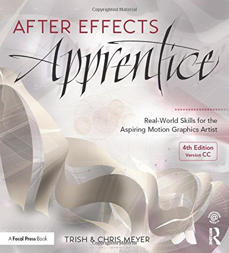 1138643084 - After Effects Apprentice: Real-World Skills for the Aspiring Motion Graphics Artist (Apprentice Series)