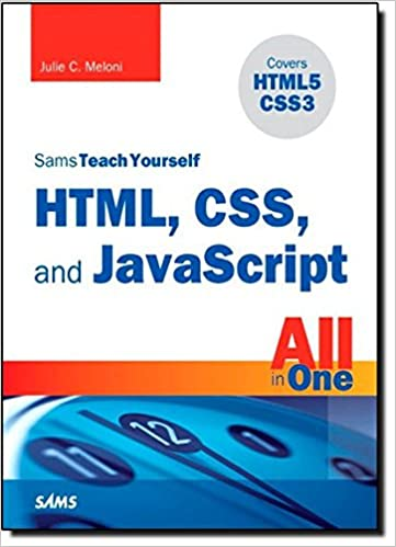 Sams Teach Yourself Html Css And Javascript All In One Julie C