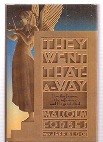 They Went That-A-Way: How the Famous, the Infamous, and the Great ...