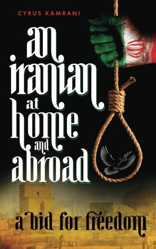 An Iranian at Home and Abroad: A Bid for Freedom ebook