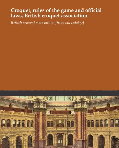 Croquet, rules of the game and official laws, British croquet association