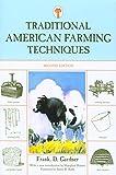 Traditional American Farming Techniques, Frank D. Gardner, 1599210797