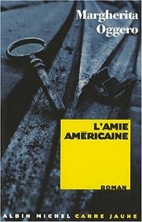 L'amie américaine : roman, Oggero, Margherita