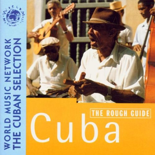 Rough Guide:  The Music of Cuba by World Music Network