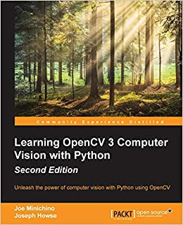 Learning OpenCV 3 Computer Vision with Python - Second Edition: Unleash the power of computer vision with Python using OpenCV