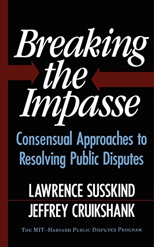 Breaking The Impasse: Consensual Approaches To Resolving...
