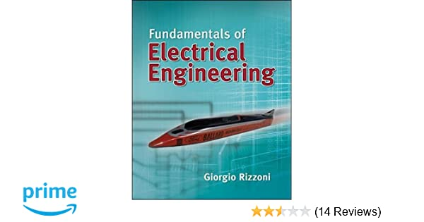 Fundamentals of electrical engineering giorgio rizzoni professor of fundamentals of electrical engineering giorgio rizzoni professor of mechanical engineering 9780073380377 amazon books fandeluxe Gallery