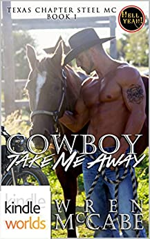 Hell Yeah!: Cowboy Take Me Away (Kindle Worlds) (Steel MC Texas Charter Series Book 1) by [McCabe, Wren]