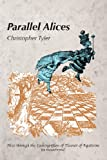 Parallel Alices, Christopher Tyler, 0972533095
