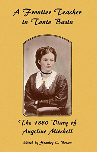 Basin Rim - A Frontier Teacher in Tonto Basin: The 1880 Diary of Angeline Mitchell