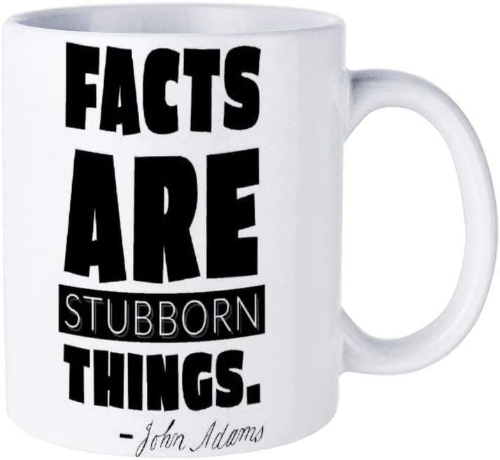 Funny White Coffee Mug, Facts Are Stubborn Things Ceramic Novelty Cup Ideal Gift with Inspirational Sayings Quotes Mug15oz