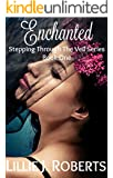 Enchanted, Stepping Through The Veil Series, Book One