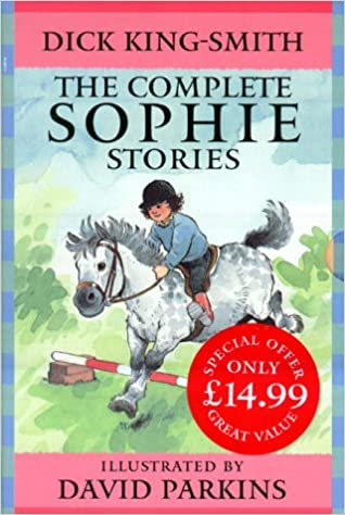 The complete sophie stories dick king smith david parkins the complete sophie stories dick king smith david parkins 9780744581744 amazon books fandeluxe Choice Image