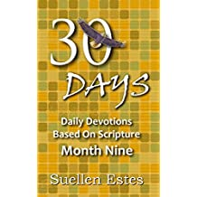 30 Days Month Nine: Daily Devotions Based On Scripture