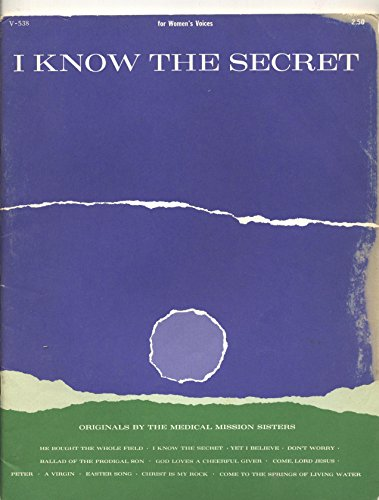 I Know The Secret piano-vocal collection Original Songbook By The Medical Mission Sisters