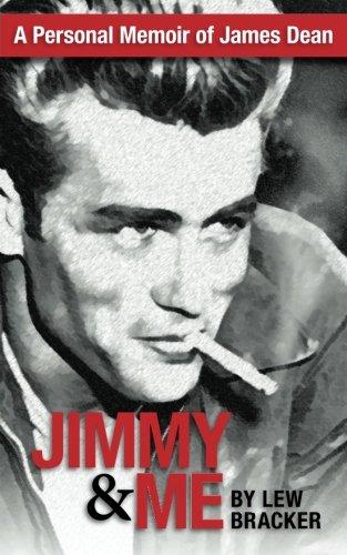 Jimmy & Me: A Personal Memoir Of A Great Friendship: JAMES DEAN & LEW BRACKER ebook