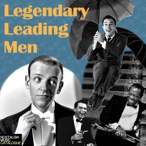 Legendary Leading Men