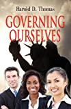Governing Ourselves, Harold D. Thomas, 1614349134