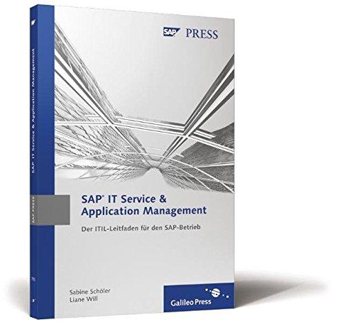 SAP IT Service & Application Management: Der ITIL-Leitfaden für den SAP-Betrieb (SAP PRESS)