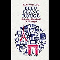 Bleu blanc rouge: reis door Frankrijk in 80 vragen
