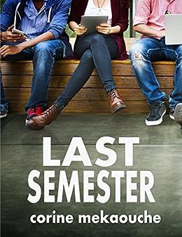 Last Semester by [Mekaouche, Corine]