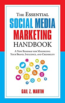 The Essential Social Media Marketing Handbook by [Martin, Gail Z.]
