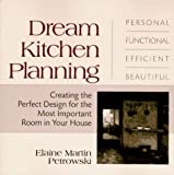 Dream Kitchen Planning, Elaine M. Petrowski, 0399519858