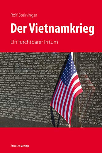 Der Vietnamkrieg: Ein furchtbarer Irrtum (German Edition)