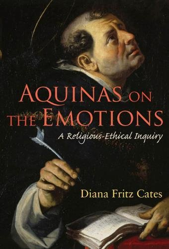 Aquinas on the Emotions: A Religious-Ethical Inquiry (Moral Traditions) pdf epub