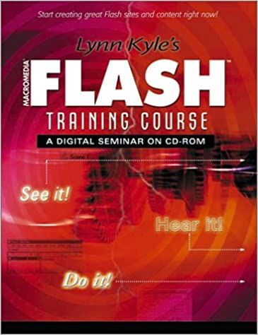 Book Lynn Kyle's Macromedia Flash Training Course: A Digital Seminar on CD-ROM