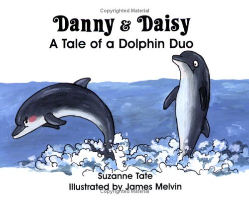 Danny And Daisy  A Tale Of A Dolphin Duo