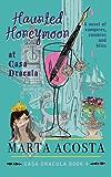 Haunted Honeymoon at Casa Dracula