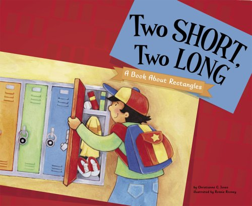 Two Short, Two Long: A Book About Rectangles (Know Your - Shape Your Know