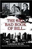 The Big, Bad Book of Bill, Lawrance Binda, 0595658156