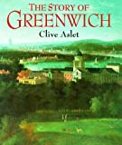 The Story of Greenwich by Clive Aslet front cover