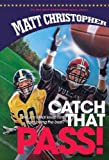 Catch That Pass!, Matt Christopher, 1599531054