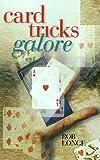 Card Tricks Galore, Jennifer A. Kelley and Bob Longe, 0806920602