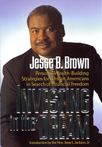 Search : Investing in the Dream: Personal Wealth-Building Strategies for African-Americans in Search of Financial Freedom