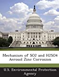 Mechanism of So2 and H2so4 Aerosol Zinc Corrosion, , 1287158781