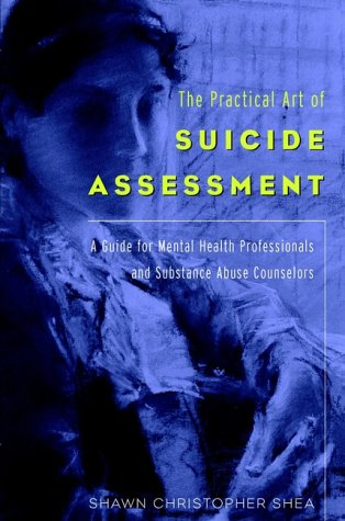 The Practical Art of Suicide Assessment: A Guide for Mental Health Professionals and Substance Abuse Counselors by Wiley