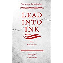 Lead Into Ink: The Breakdown (Lead Into Ink Series Book 1)