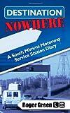 Destination Nowhere, Roger Green, 1844013529