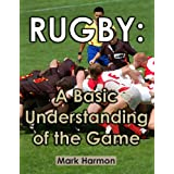 Rugby: A Basic Understanding of the Game