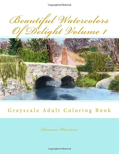 Beautiful Watercolors Of Delight Volume 1: Grayscale Adult Coloring Book ebook
