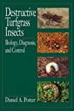 Destructive Turfgrass Insects, Daniel A. Potter, 1575040239