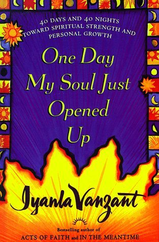 By Iyanla Vanzant One Day My Soul Just Opened Up: 40 Days And 40 Nights Towards Spiritual Strength And Personal Growth ()