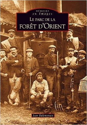 Livre Le Parc de la Foret d'Orient pdf ebook