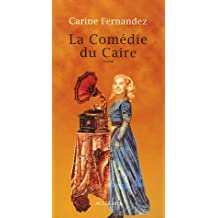COMÉDIE DU CAIRE (LA)